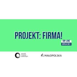 """""""Projekt: firma!"""" – Bezpłatne warsztaty on-line dla studentów"""