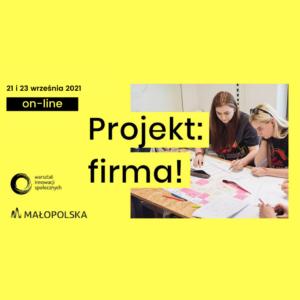 """""""Projekt: firma!"""" – Bezpłatne warsztaty on-line dla studentów i absolwentów"""